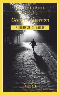 Le inchieste di Maigret 71-75 ePub