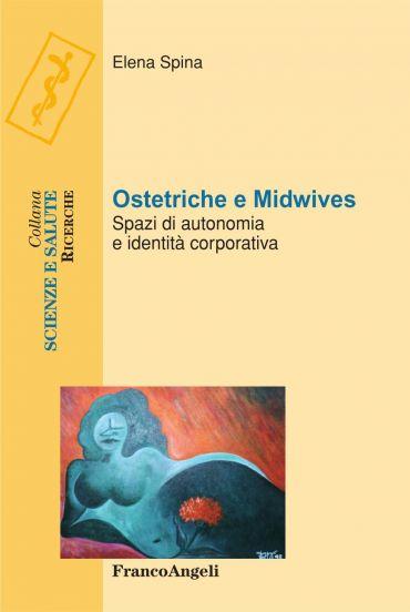 Ostetriche e Midwives. Spazi di autonomia e identità corporativa