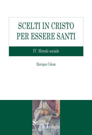 Scelti in Cristo per essere Santi. IV.Morale Sociale