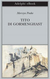 Tito di Gormenghast ePub