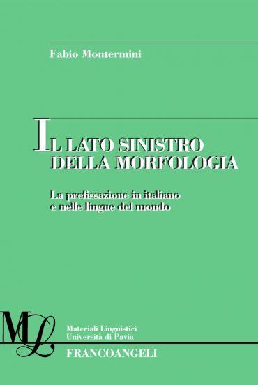 Il lato sinistro della morfologia. La prefissazione in italiano