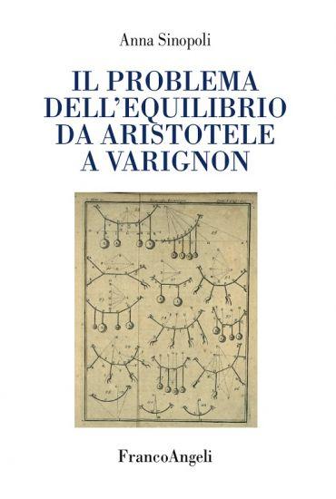 Il problema dell'equilibrio da Aristotele a Varignon ePub
