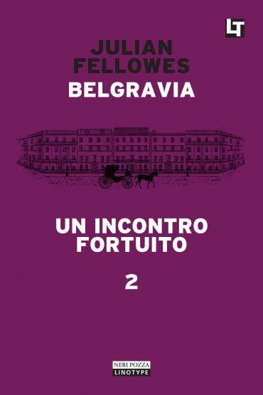 Belgravia capitolo 2 - Un incontro fortuito ePub
