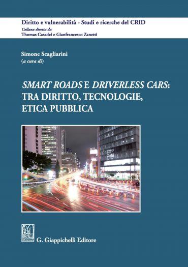 Smart roads e driverless cars: tra diritto, tecnologie, etica pu
