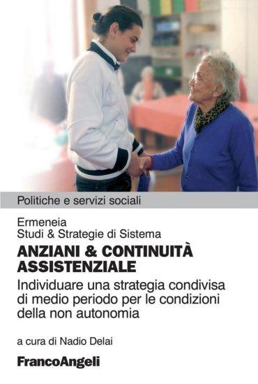 Anziani & continuità assistenziale. Individuare una strategi