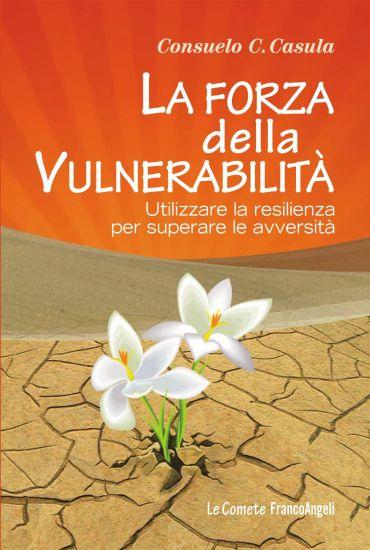 La forza della vulnerabilità. Utilizzare la resilienza per super