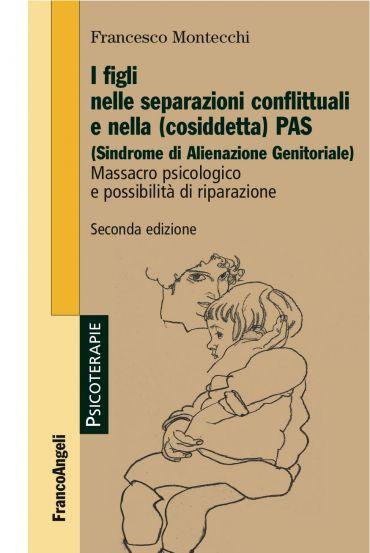 I figli nelle separazioni conflittuali e nella (cosiddetta) PAS