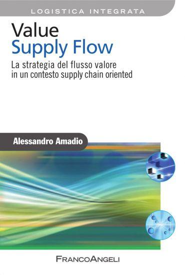 Value Supply Flow. La strategia del flusso valore in un contesto