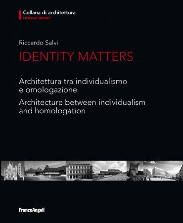 Identity Matters. Architettura tra individualismo e omologazione