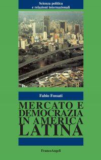 Mercato e democrazia in America Latina.