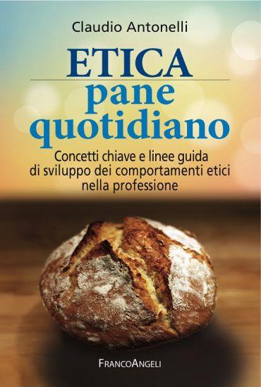 Etica pane quotidiano. Concetti chiave e linee guida di sviluppo