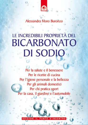 Le incredibili proprietà del bicarbonato di sodio ePub