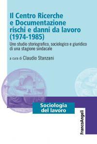 Il Centro Ricerche e Documentazione rischi e danni da lavoro (19