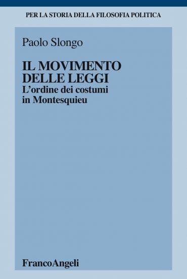 Il movimento delle leggi. L'ordine dei costumi in Montesquieu
