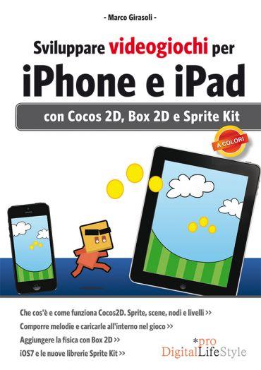 Sviluppare videogiochi per iPhone e iPad ePub