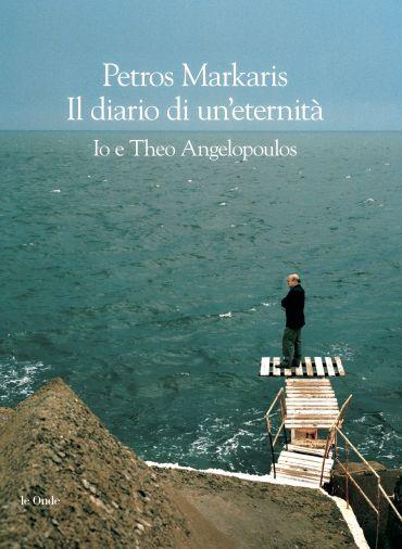 Diario di un'eternità. Io e Theo Angelopoulos ePub