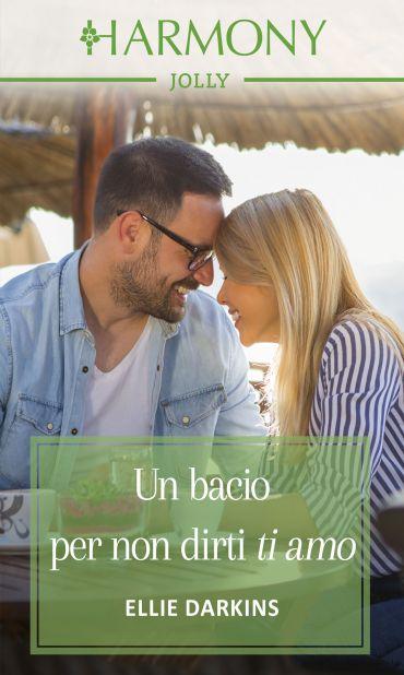 Un bacio per non dirti ti amo ePub