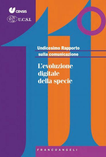 Undicesimo Rapporto sulla comunicazione. L'evoluzione digitale d