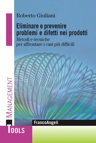 Eliminare e prevenire problemi e difetti nei prodotti. Metodi e