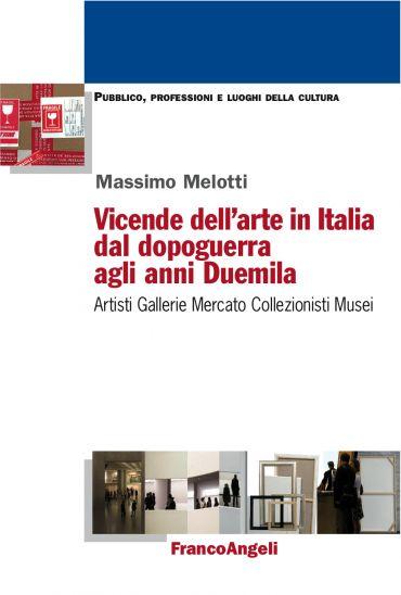 Vicende dell'arte in Italia dal dopoguerra agli anni Duemila ePu