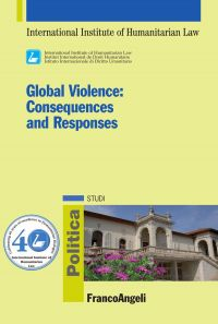 Global Violence. Consequences and Responses