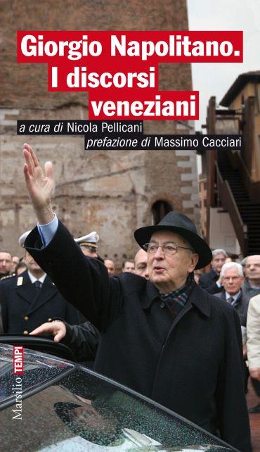 Giorgio Napolitano. I discorsi veneziani ePub