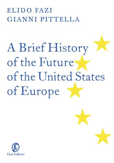 A Brief History of the Future of the United States of Europe ePu