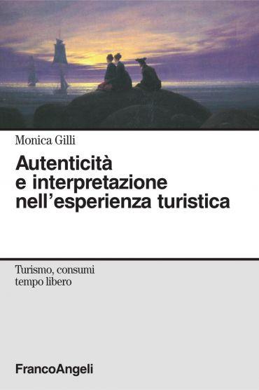 Autenticità e interpretazione nell'esperienza turistica