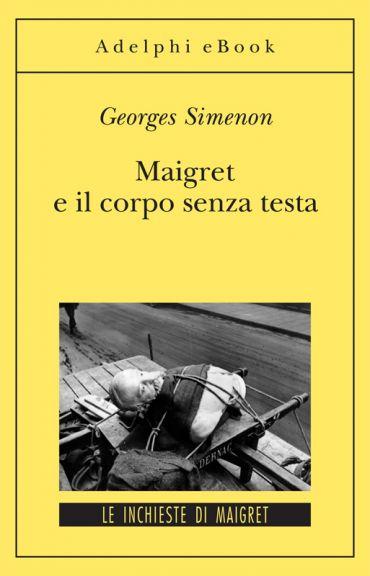 Maigret e il corpo senza testa ePub