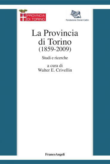 La Provincia di Torino (1859-2009). Studi e ricerche