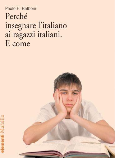 Perché insegnare l'italiano ai ragazzi italiani. E come ePub