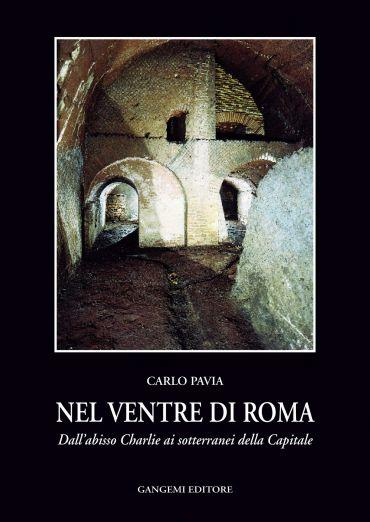 Nel ventre di Roma