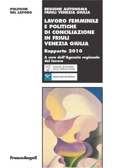Lavoro femminile e politiche di conciliazione in Friuli Venezia