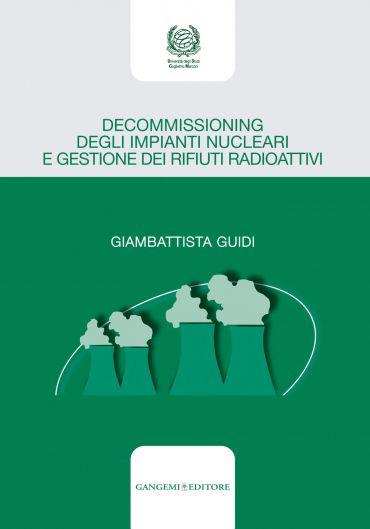 Decommissioning degli impianti nucleari e gestione dei rifiuti r