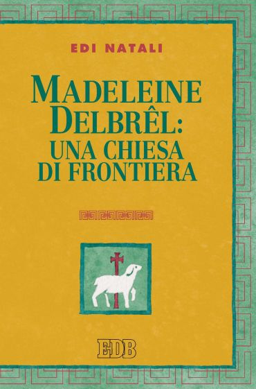 Madeleine Delbrel: una chiesa di frontiera ePub