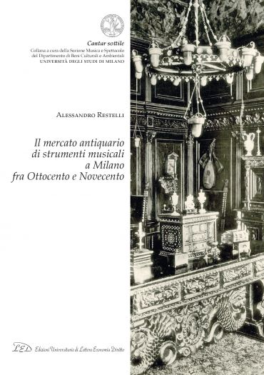 Il Mercato Antiquario di Strumenti Musicali a Milano fra Ottocen