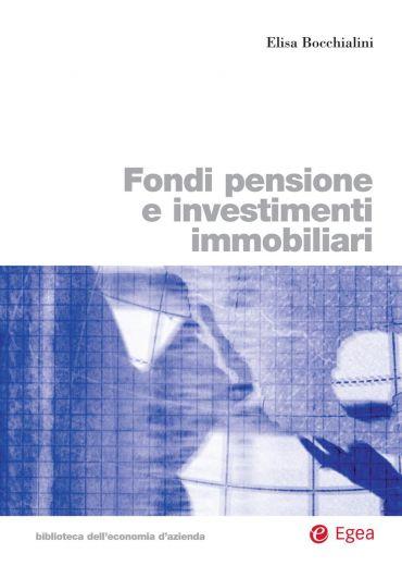 Fondi pensione e investimenti immobiliari