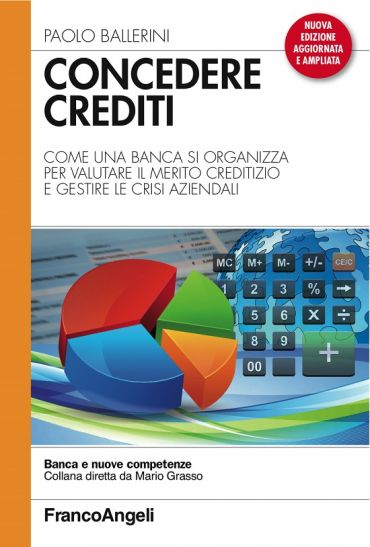 Concedere crediti. Come una banca si organizza per valutare il m