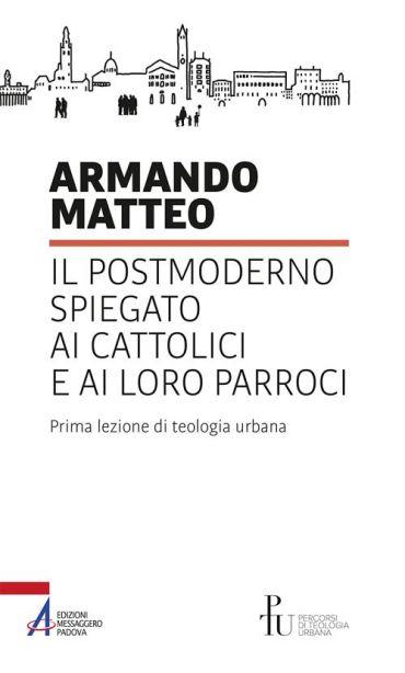 Il postmoderno spiegato ai cattolici e ai loro parroci. Prima le