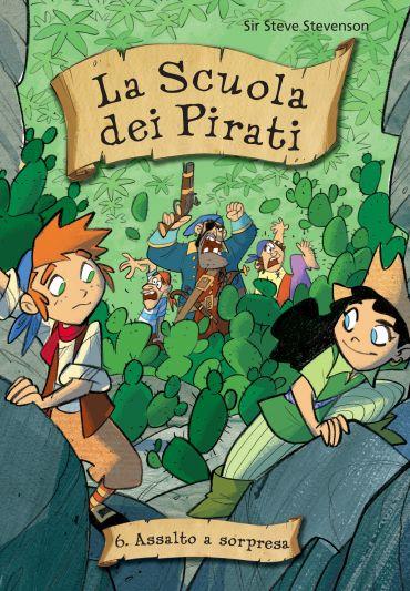 Assalto a sorpresa. La scuola dei pirati. Vol. 6 ePub
