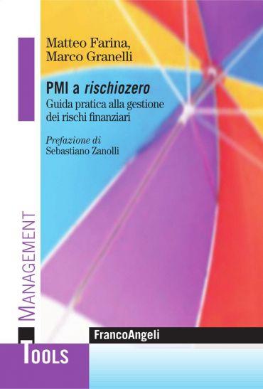 PMI a rischiozero. Guida pratica alla gestione dei rischi finanz
