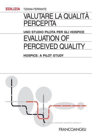 Valutare la qualità percepita. Uno studio pilota per gli hospice