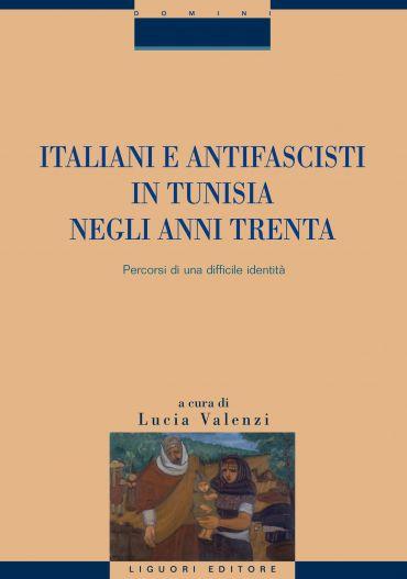 Italiani e antifascisti in Tunisia negli anni Trenta