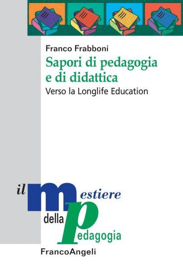 Sapori di pedagogia e di didattica. Verso la Longlife Education