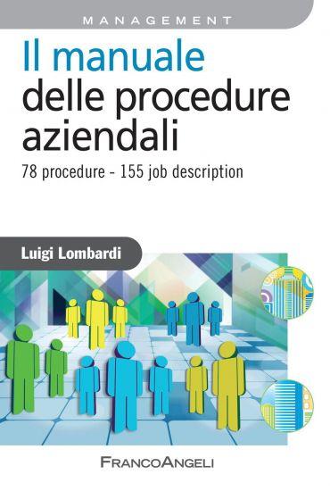 Il manuale delle procedure aziendali. 78 procedure - 155 job des