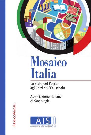 Mosaico Italia. Lo stato del Paese agli inizi del XXI secolo