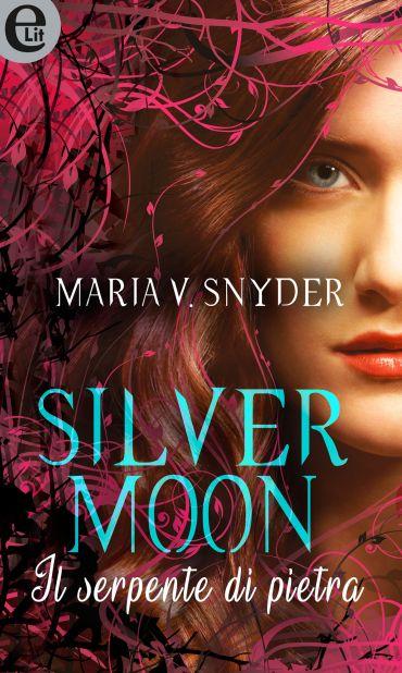 Silver moon - Il serpente di pietra (eLit) ePub