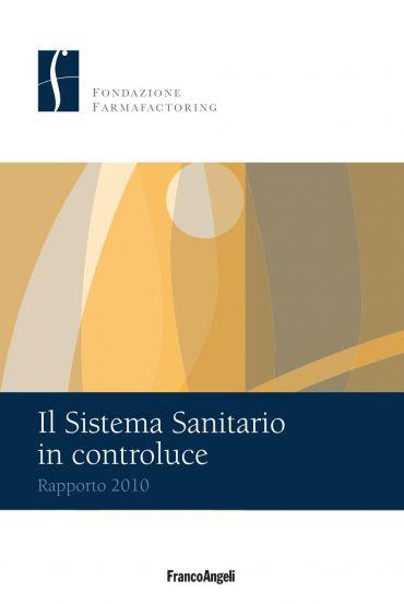 Il Sistema Sanitario in controluce. Rapporto 2010
