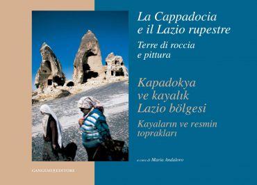 La Cappadocia e il Lazio rupestre. Terre di roccia e pittura ePu