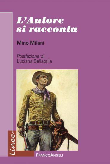 L'Autore si racconta: Mino Milani